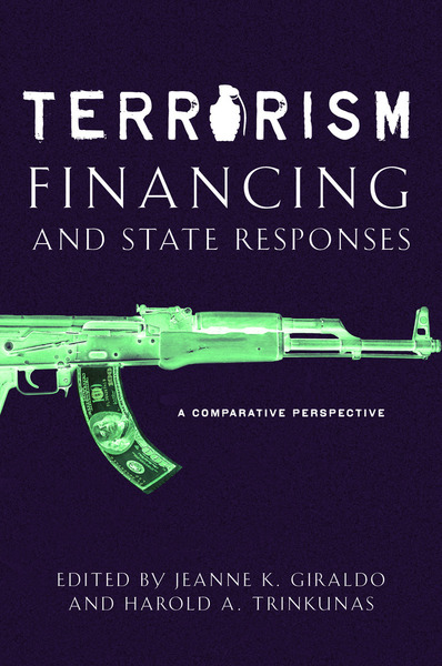 Cover of Terrorism Financing and State Responses by Edited by Jeanne K. Giraldo and Harold A. Trinkunas