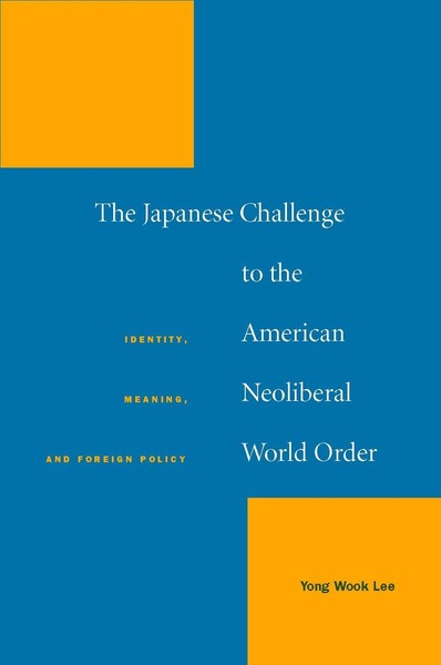 Cover of The Japanese Challenge to the American Neoliberal World Order by Yong Wook Lee