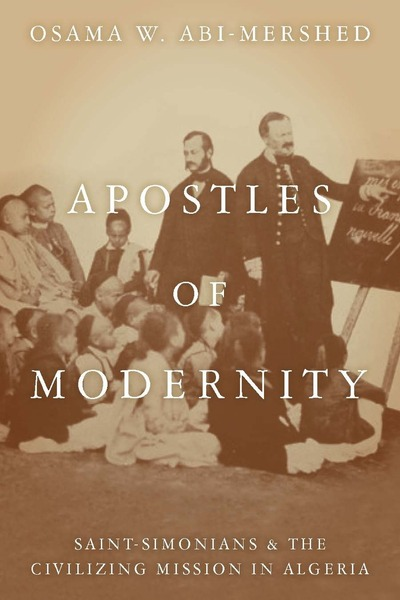 Cover of Apostles of Modernity by Osama W. Abi-Mershed