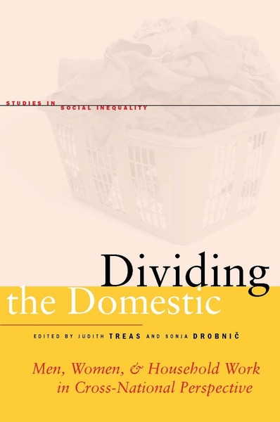 Cover of Dividing the Domestic by Edited by Judith Treas and Sonja Drobnič