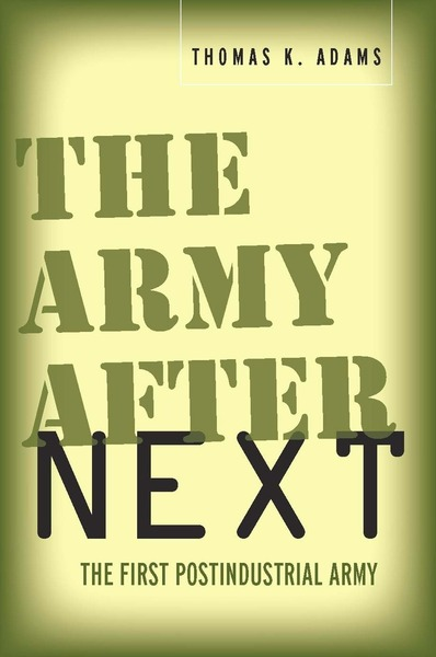 Cover of The Army after Next by Thomas K. Adams