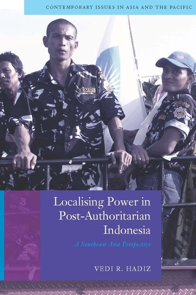 Cover of Localising Power in Post-Authoritarian Indonesia by Vedi R. Hadiz