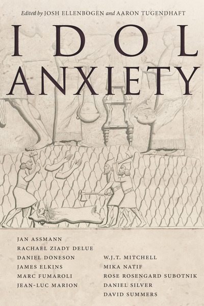 Cover of Idol Anxiety by Edited by Josh Ellenbogen and Aaron Tugendhaft