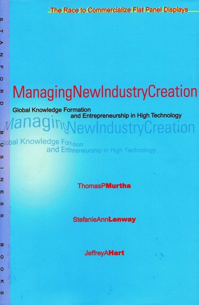 Cover of Managing New Industry Creation by Thomas P. Murtha, Stefanie Ann Lenway,  and Jeffrey A. Hart