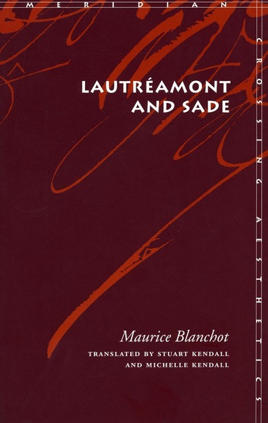 Cover of Lautréamont and Sade by Maurice Blanchot, Translated by Stuart Kendall and Michelle Kendall