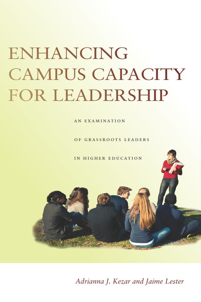 Cover of Enhancing Campus Capacity for Leadership by Adrianna J. Kezar and Jaime Lester