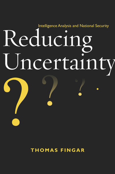 Cover of Reducing Uncertainty by Thomas Fingar