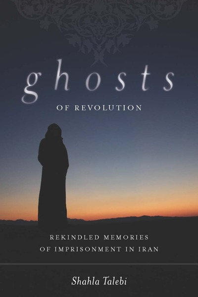 Cover of Ghosts of Revolution by Shahla Talebi