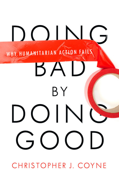 Cover of Doing Bad by Doing Good by Christopher J. Coyne