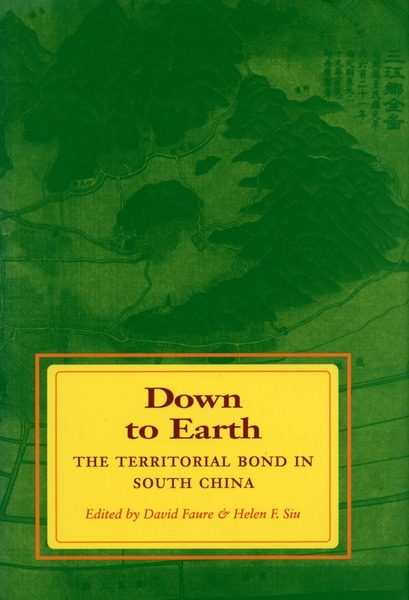 Cover of Down to Earth by Edited by David Faure and Helen F. Siu