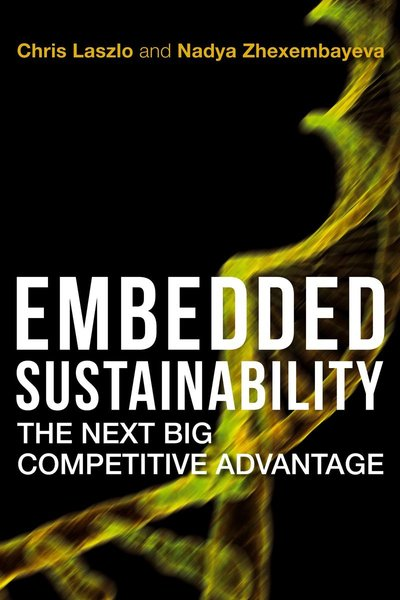 Cover of Embedded Sustainability by Chris Laszlo and Nadya Zhexembayeva