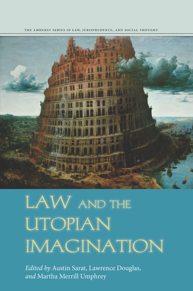 Cover of Law and the Utopian Imagination by Edited by Austin Sarat, Lawrence Douglas, and Martha Merrill Umphrey