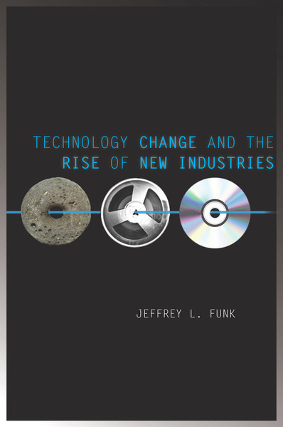 Cover of Technology Change and the Rise of New Industries by Jeffrey L. Funk