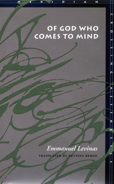 Cover of Of God Who Comes to Mind by Emmanuel Levinas Translated by Bettina Bergo