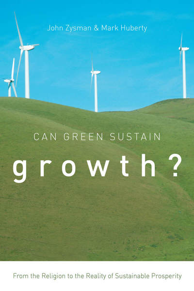 Cover of Can Green Sustain Growth? by John Zysman and Mark Huberty