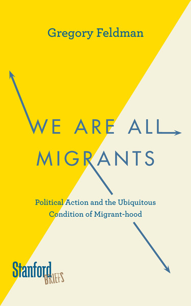 Cover of We Are All Migrants by Gregory Feldman