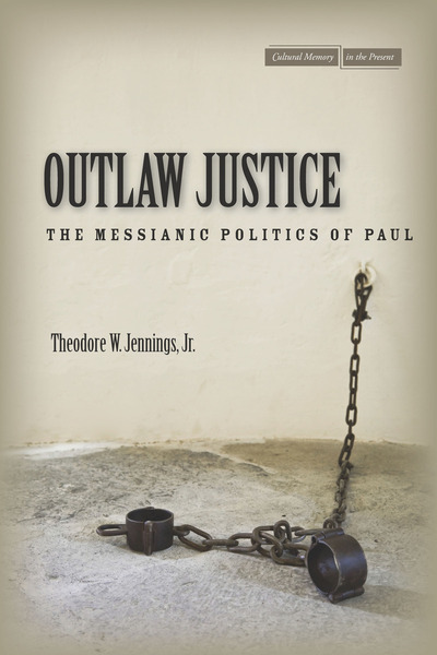 Cover of Outlaw Justice by Theodore W. Jennings, Jr.