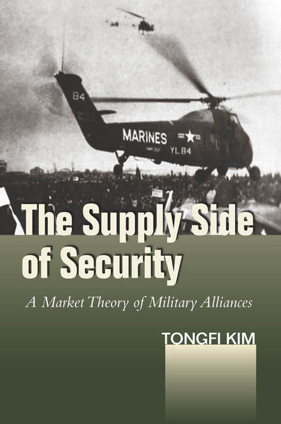 Cover of The Supply Side of Security by Tongfi Kim