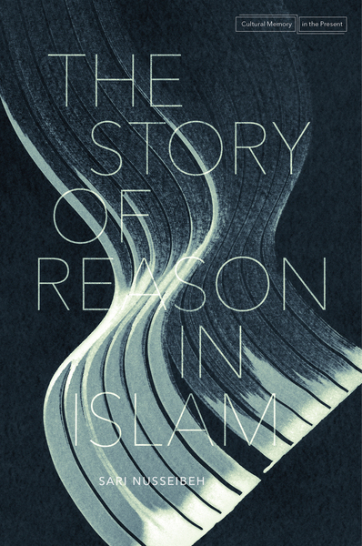 Cover of The Story of Reason in Islam by Sari Nusseibeh
