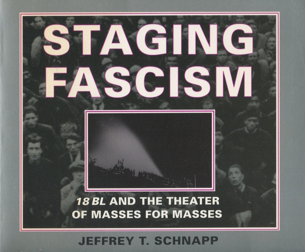 Cover of Staging Fascism by Jeffrey T. Schnapp
