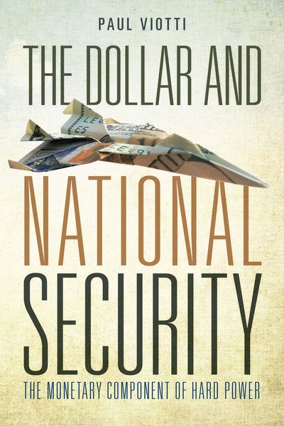 Cover of The Dollar and National Security by Paul R. Viotti