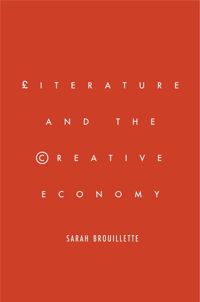 Cover of Literature and the Creative Economy by Sarah Brouillette