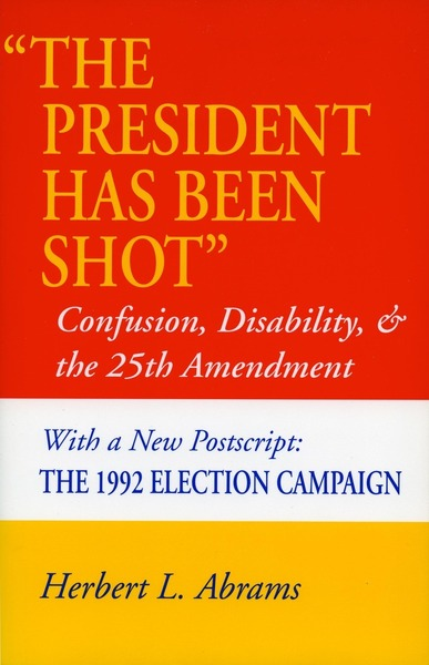 Cover of 'The President Has Been Shot' by Herbert L. Abrams