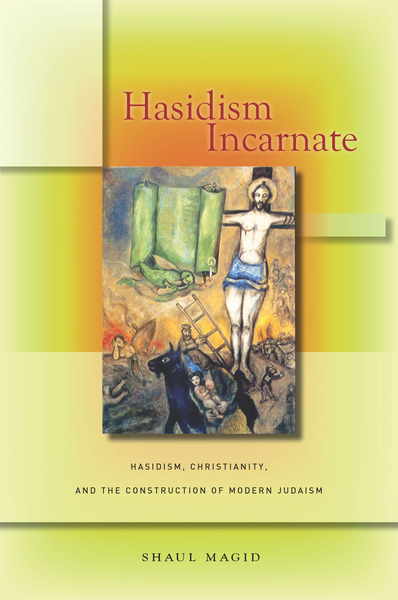 Cover of Hasidism Incarnate by Shaul Magid