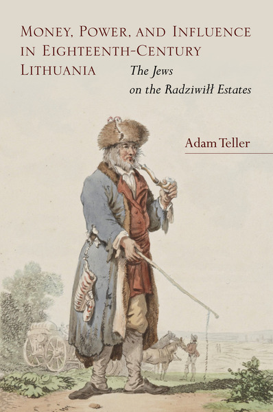 Cover of Money, Power, and Influence in Eighteenth-Century Lithuania by Adam Teller