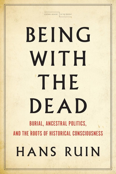 Cover of Being with the Dead by Hans Ruin