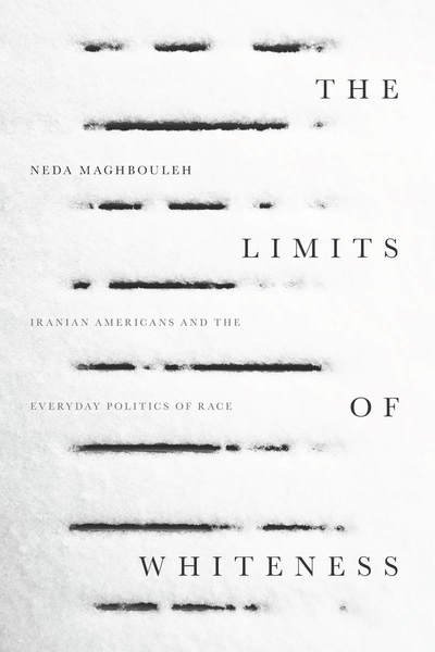 Cover of The Limits of Whiteness by Neda Maghbouleh