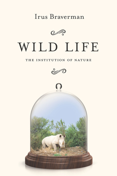 Cover of Wild Life by Irus Braverman