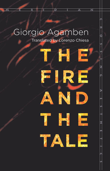 Cover of The Fire and the Tale by Giorgio Agamben