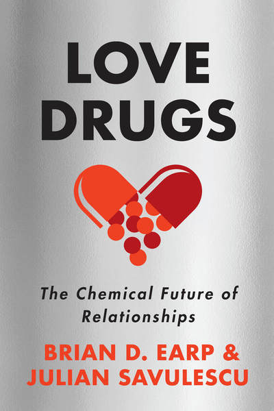 Cover of Love Drugs by Brian D. Earp and Julian Savulescu
