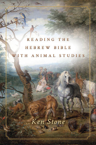Cover of Reading the Hebrew Bible with Animal Studies by Ken Stone