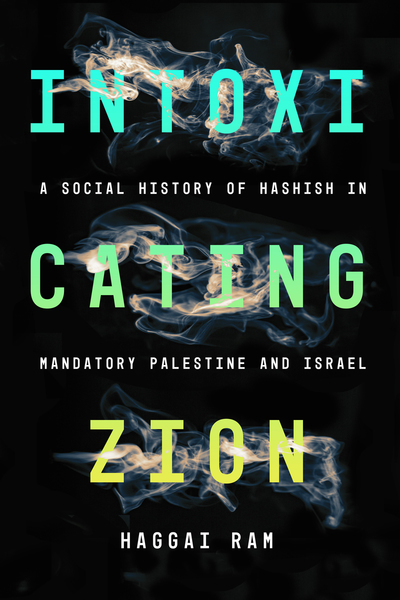 Cover of Intoxicating Zion by Haggai Ram