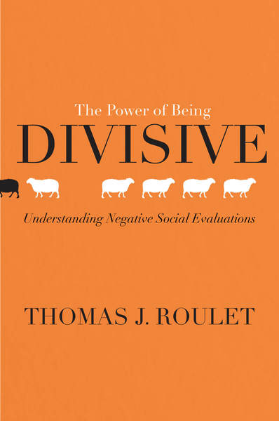 Cover of The Power of Being Divisive by Thomas J. Roulet