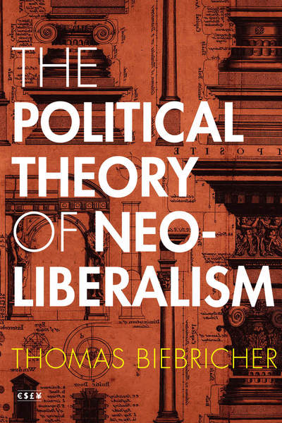 Cover of The Political Theory of Neoliberalism by Thomas Biebricher