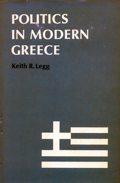 Cover of Politics in Modern Greece by Keith R. Legg