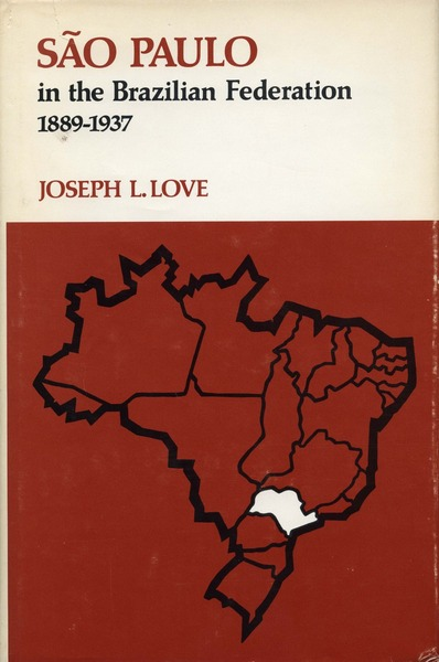 Cover of São Paulo in the Brazilian Federation, 1889-1937 by Joseph L. Love