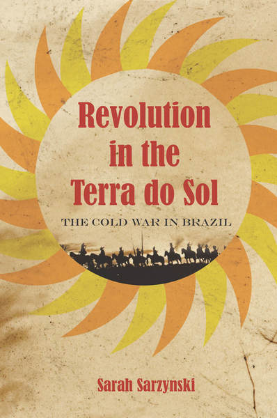 Cover of Revolution in the Terra do Sol by Sarah Sarzynski
