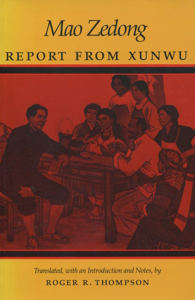 Cover of Report from Xunwu by Mao Zedong Translated, with an Introduction and Notes, by Roger R. Thompson