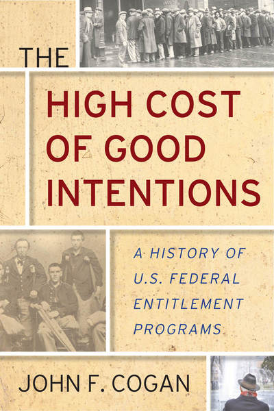 Cover of The High Cost of Good Intentions by John F. Cogan