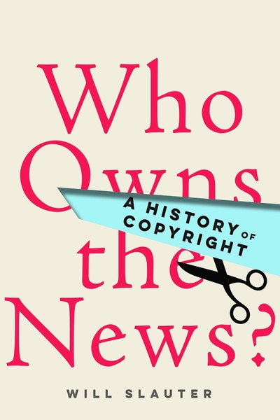 Cover of Who Owns the News? by Will Slauter