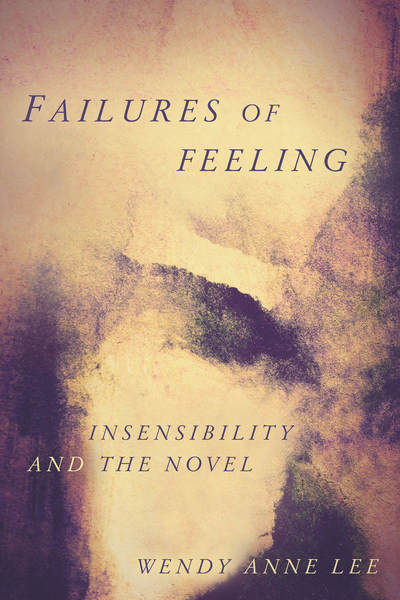Cover of Failures of Feeling by Wendy Anne Lee