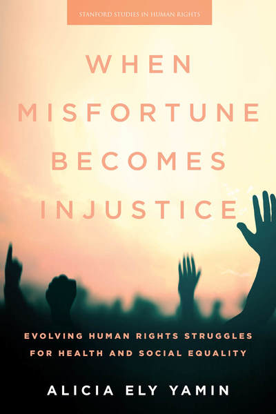 Cover of When Misfortune Becomes Injustice by Alicia Ely Yamin