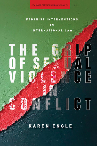 Cover of The Grip of Sexual Violence in Conflict by Karen Engle