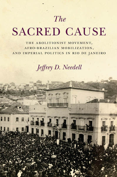 Cover of The Sacred Cause by Jeffrey D. Needell