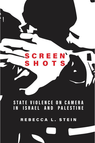 Cover of Screen Shots by Rebecca L. Stein