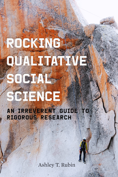 Cover of Rocking Qualitative Social Science by Ashley T. Rubin